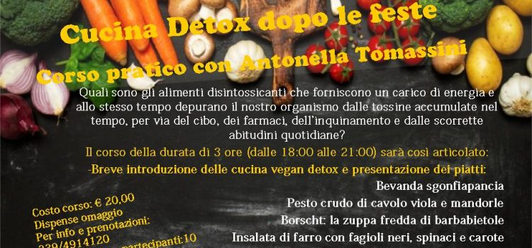 CUCINA VEG DETOX DOPO LE FESTE Corso pratico Con Antonella Tomassini